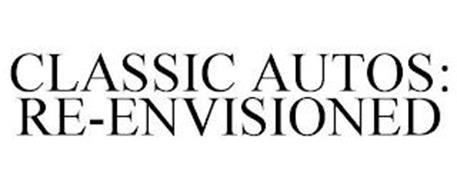 CLASSIC AUTOS: RE-ENVISIONED