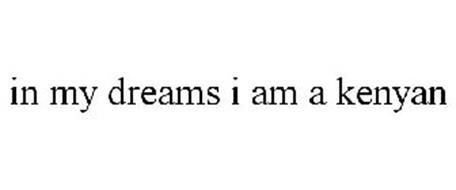 IN MY DREAMS I AM A KENYAN