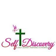 SELF-DISCOVERY A DAILY JOURNEY: POSITIONED TO PROSPER