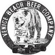 VENICE BEACH BEER COMPANY SHUT UP AND DRINK IT!