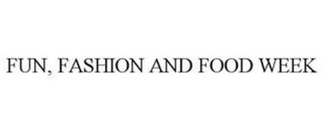 FUN, FASHION AND FOOD WEEK