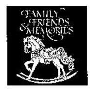 FAMILY, FRIENDS, & MEMORIES