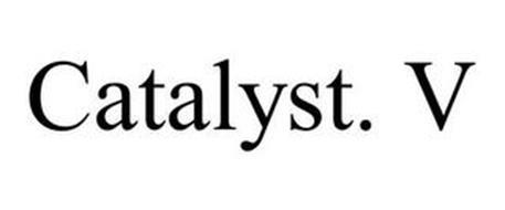 CATALYST. V