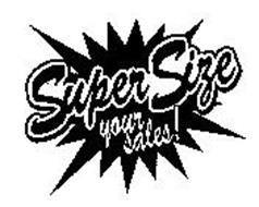 SUPERSIZE YOUR SALES!
