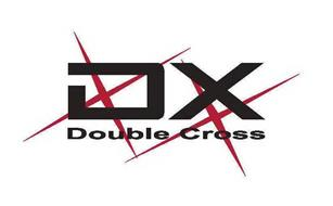 DX DOUBLE CROSS