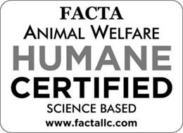FACTA ANIMAL WELFARE HUMANE CERTIFIED SCIENCE BASED WWW.FACTALLC.COM