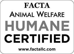 FACTA ANIMAL WELFARE HUMANE CERTIFIED WWW.FACTALLC.COM