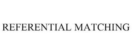 REFERENTIAL MATCHING