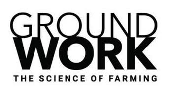 GROUNDWORK THE SCIENCE OF FARMING