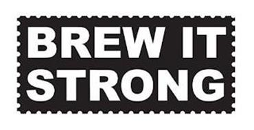 BREW IT STRONG