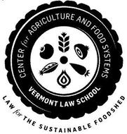 CENTER FOR AGRICULTURE AND FOOD SYSTEMS VERMONT LAW SCHOOL LAW FOR THE SUSTAINABLE FOODSHED