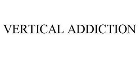 VERTICAL ADDICTION