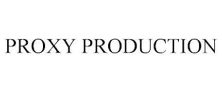 PROXY PRODUCTION