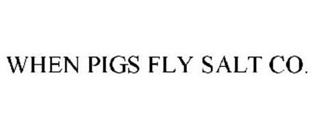 WHEN PIGS FLY SALT CO.