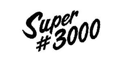 SUPER #3000