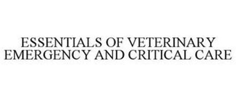ESSENTIALS OF VETERINARY EMERGENCY AND CRITICAL CARE