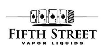 A A K K Q Q J J FIFTH STREET VAPOR LIQUIDS