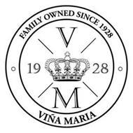 FAMILY OWNED SINCE 1928 VIÑA MARIA VM 1928