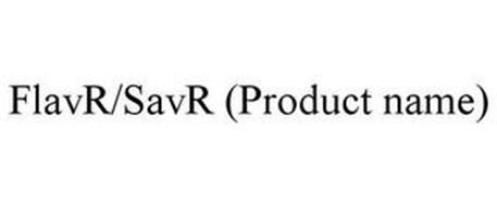 FLAVR/SAVR (PRODUCT NAME)