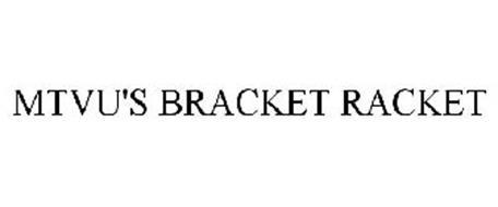 MTVU'S BRACKET RACKET