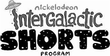 NICKELODEON INTERGALACTIC SHORTS PROGRAM