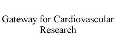 GATEWAY FOR CARDIOVASCULAR RESEARCH