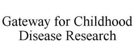 GATEWAY FOR CHILDHOOD DISEASE RESEARCH