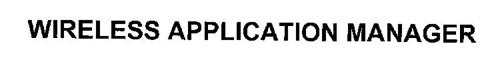 WIRELESS APPLICATION MANAGER