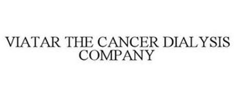 VIATAR THE CANCER DIALYSIS COMPANY