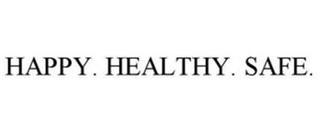 HAPPY. HEALTHY. SAFE.