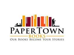 PAPER TOWN BOOKS OUR BOOKS BECOME YOUR STORIES