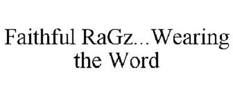 FAITHFUL RAGZ...WEARING THE WORD