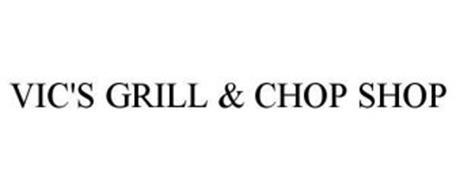 VIC'S GRILL & CHOP SHOP