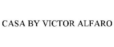 Casa By Victor Alfaro Trademark Of Victor Alfaro Llc Serial