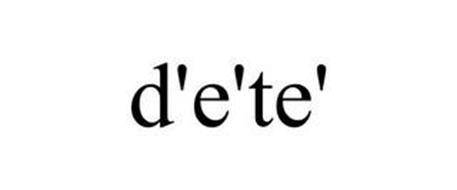 D'E'TE'