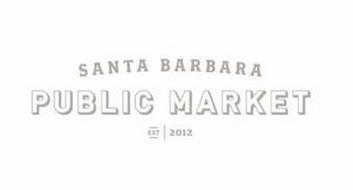 SANTA BARBARA PUBLIC MARKET EST 2012