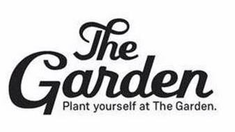 THE GARDEN PLANT YOURSELF AT THE GARDEN