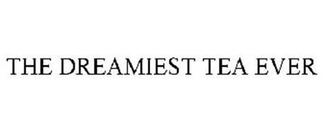 THE DREAMIEST TEA EVER