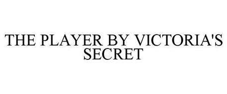 THE PLAYER BY VICTORIA'S SECRET