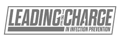 LEADING THE CHARGE IN INFECTION PREVENTION