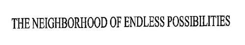 THE NEIGHBORHOOD OF ENDLESS POSSIBILITIES