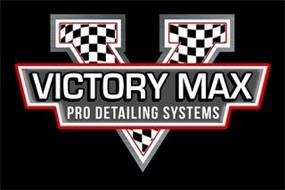 V VICTORY MAX PRO DETAILING SYSTEMS