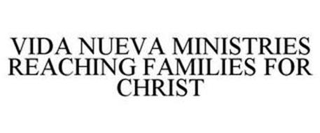 VIDA NUEVA MINISTRIES REACHING FAMILIESFOR CHRIST