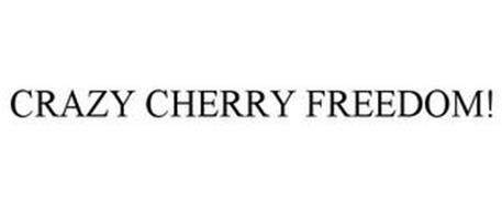 CRAZY CHERRY FREEDOM!