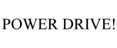 POWER DRIVE!