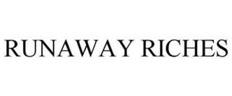 RUNAWAY RICHE$