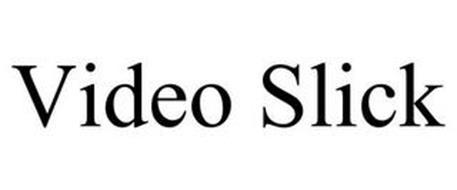 VIDEO SLICK