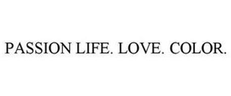PASSION LIFE. LOVE. COLOR.