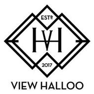VH VIEW HALLOO ESTD 2017