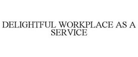 DELIGHTFUL WORKPLACE AS A SERVICE